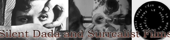 ダダイスムとシュルレアリスムのサイレント・フィルム:Silent Dadaism and Surrealist Films