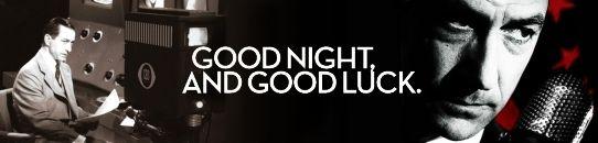 グッドナイト・アンド・グッドラック:Good Night, and Good Luck