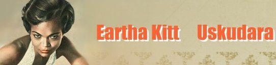 ウスクダラ - アーサー・キット:Eartha Kitt - Üsküdara ・ Uskudara