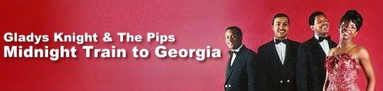 夜汽車よジョージアへ グラディス・ナイト&ピップス:Gladys Knight & the Pips - Midnight Train to Georgia