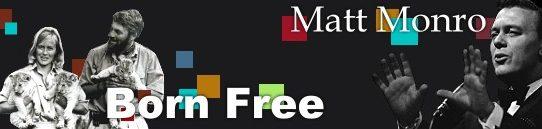 ボーン・フリー  [歌詞和訳](映画「野生のエルザ」テーマ曲)マット・モンロー:Matt Monro - Born Free